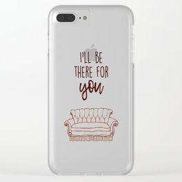 I'll Be There For You Clear iPhone Case