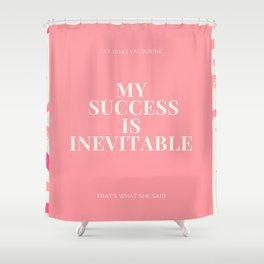 """Affirmation Quote """"My Success Is Inevitable"""" Shower Curtain"""