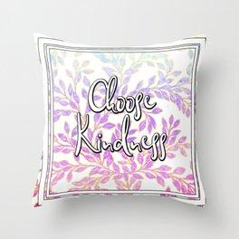Choose Kindness Throw Pillow