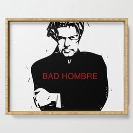 Bad Hombre Serving Tray