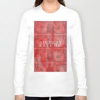 american psycho Long Sleeve T-shirts featuring American Psycho by Robert Payton