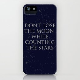 Don't Lose The Moon While Counting The Stars iPhone Case