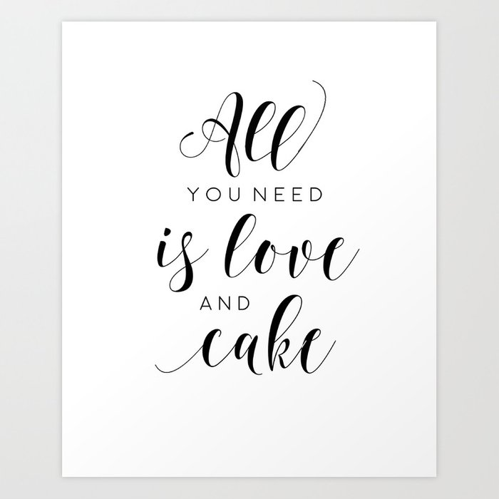 PRINTABLE WALL ART, All You Need Is Love And Cake, Love Sign,Food ...