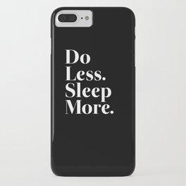 Do Less Sleep More iPhone Case