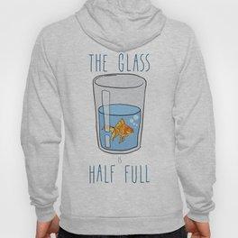 The Glass Is HALF FULL Hoody