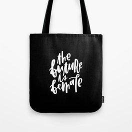 The Future is Female 2 Tote Bag