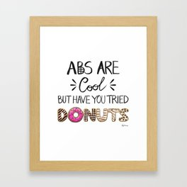 Abs Are Cool But Have You Tried Donuts - Light Framed Art Print