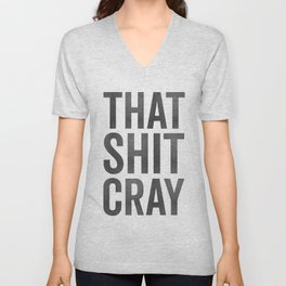 That Shit Cray Unisex V-Neck