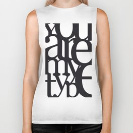 You Are My Type Biker Tank