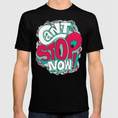 Can't Stop Now! Mens Fitted Tee X-LARGE Black
