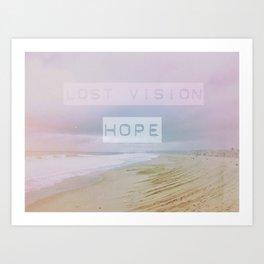 Lost Vision, Hope Art Print