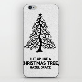 I lit up like a christmas tree, hazel grace TFIOS JOHN GREEN iPhone Skin