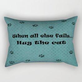 When all else fails...Hug the Cat Rectangular Pillow