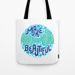 MAKE BEAUTIFUL Tote Bag