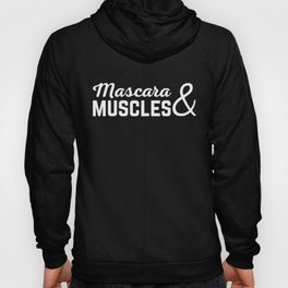 Mascara & Muscles Gym Quote Hoody
