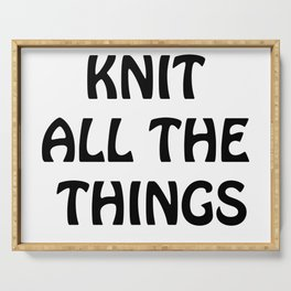 Knit All the Things in Black Serving Tray