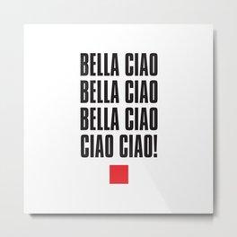 Bella Ciao! Metal Print