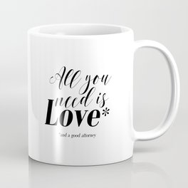 Gift for lawyer All you need is love and a good attorney PRINTABLE art Funny wall art Funny print Coffee Mug