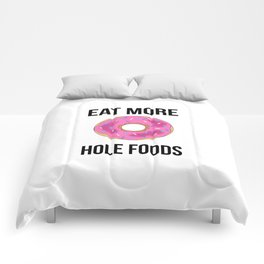 Eat More Hole Foods Comforters