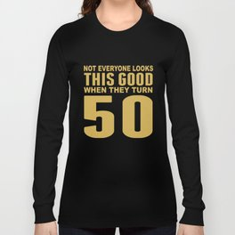 This Good When They Turn 50 Funny 50th Birthday Long Sleeve T-shirt
