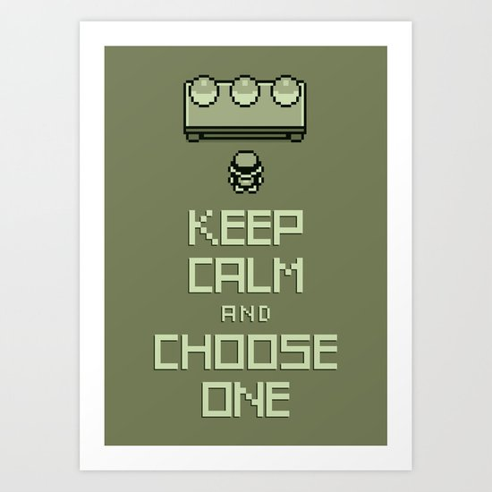 Keep Calm and Choose One Art Print