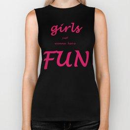 Girls just wanna have fun Biker Tank