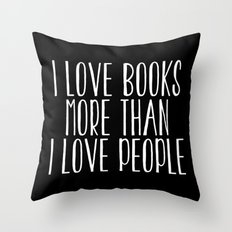 I Love Books More Than I love People - Inverted Throw Pillow