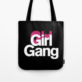 Girl Gang Tote Bag