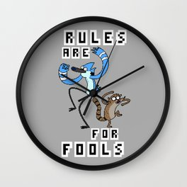Rules are for fools Wall Clock