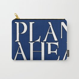 Plan Ahead Carry-All Pouch