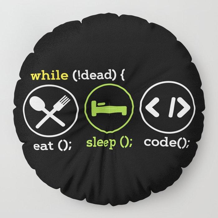 While Not Dead Eat Sleep Code Floor Pillow