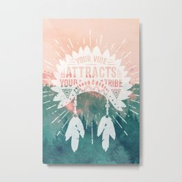Your Vibe Attracts Your Tribe - Pink Teal Forest Metal Print