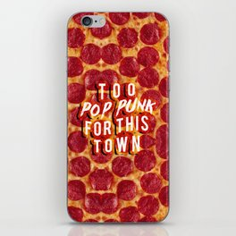 Too Pop Punk For This Town iPhone Skin