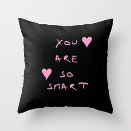 You are so smart - beauty,love,compliment,cumplido,romance,romantic. Throw Pillow