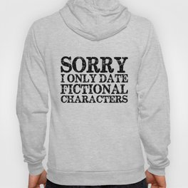 Sorry, I only date fictional characters!  Hoody