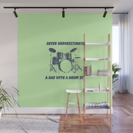 Never Underestimate A Dad With A Drum Set Funny Drums Vintage Drummer Distressed Wall Mural