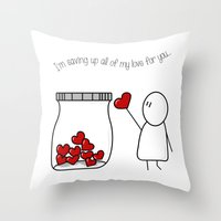 I'm Saving Up All My Love For You! Throw Pillow