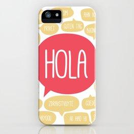 Hola! iPhone Case