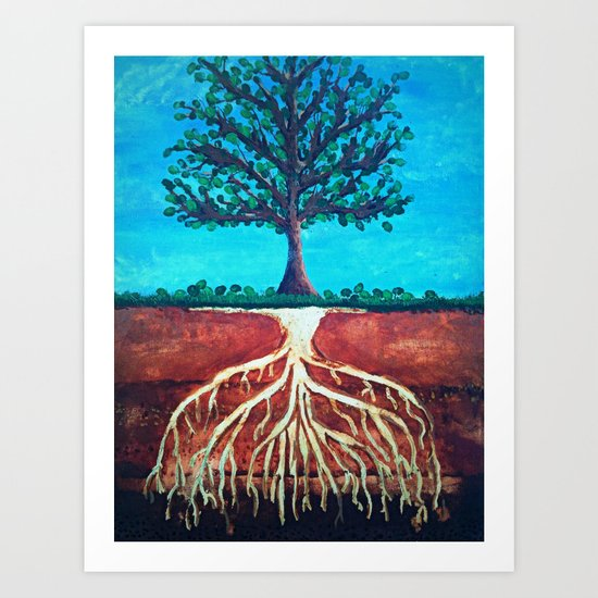 A tree only stands tall because of it's roots. Art Print