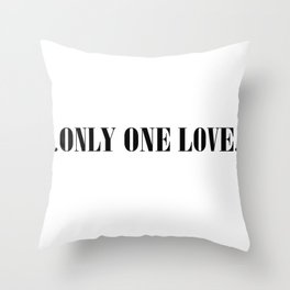 Only one love Throw Pillow
