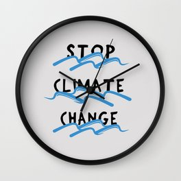 Stop Climate Change - Save the Environment Artwork Wall Clock