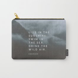 Live in the sunshine. Swim in the sea. Drink the wild air. Carry-All Pouch