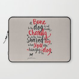 "Jack London on Charity - or ""a bone to the dog"" Illustration, Poster, motivation, inspiration quote, Laptop Sleeve"