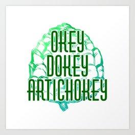 OKEY DOKEY ARTICHOKEY Art Print