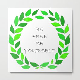 Be free, be yourself surrounded by green fresh petals. Art. Metal Print