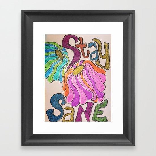 """""""stay sane"""" Framed Art Print"""
