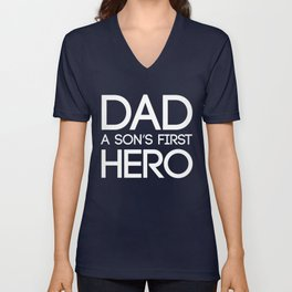 Dad a son's first hero Unisex V-Neck