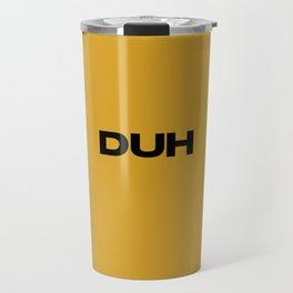 DUH Travel Mug