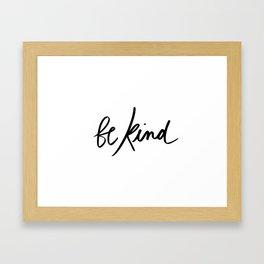 Be Kind | White Framed Art Print