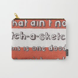 Ain't No Etch-A-Sketch Carry-All Pouch